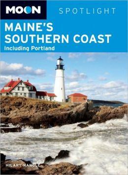 Moon Spotlight Maine's Southern Coast: Including Portland