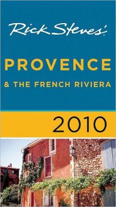 Rick Steves' Provence and the French Riviera 2010