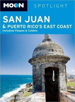 Moon Spotlight San Juan & Puerto Rico's East Coast: Including Vieques & Culebra