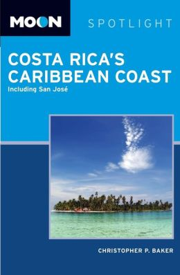 Moon Spotlight Costa Rica's Caribbean Coast: Including San Jose