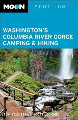 Moon Spotlight Washington's Columbia River Gorge Camping & Hiking