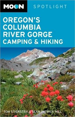 Moon Spotlight Oregon's Columbia River Gorge Camping & Hiking