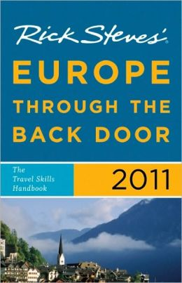 Rick Steves' Europe through the Back Door 2011: The Travel Skills Handbook
