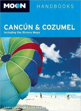 Moon Cancun and Cozumel: Including Tulum & the Riviera Maya