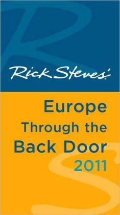 Rick Steves' Europe through the Back Door 2011: The Travel Skills Handbook
