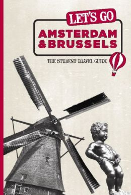 Let's Go Amsterdam & Brussels: The Student Travel Guide
