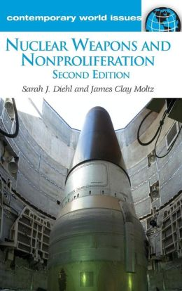 Nuclear Weapons and Nonproliferation: A Reference Handbook