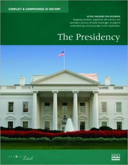 Conflict and Compromise: The Presidency