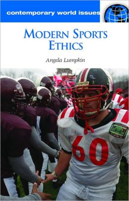 Modern Sports Ethics: A Reference Handbook (Contemporary World Issues Series)