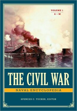 The Civil War Naval Encyclopedia [2 volumes]