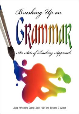 Brushing Up on Grammar: An Acts of Teaching Approach