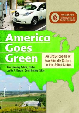America Goes Green [3 volumes]: An Encyclopedia of Eco-Friendly Culture in the United States