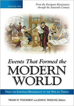 Events That Formed the Modern World [5 volumes]: From the European Renaissance to the War on Terror