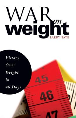 War on Weight: Victory over Weight in 40 Days