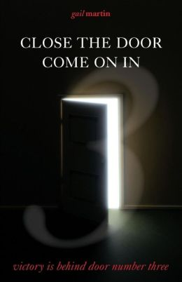 Close the Door--Come on in: Victory Is behind Door #3