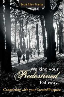 Walking Your Predestined Pathway: Connecting with Your Created Purpose