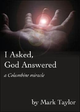 I Asked, God Answered: A Columbine Miracle