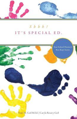 Shhh! It's Special Ed: Your School District's Best Kept Secret