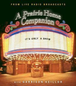 It's Only a Show (A Prairie Home Companion)