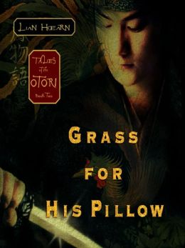 Grass for His Pillow: Tales of the Otori Series, Book 2