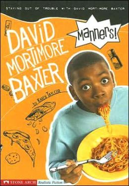 Manners!: Staying Out of Trouble with David Mortimore Baxter