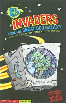 Invaders from the Great Goo Galaxy (Eek and Ack Series)