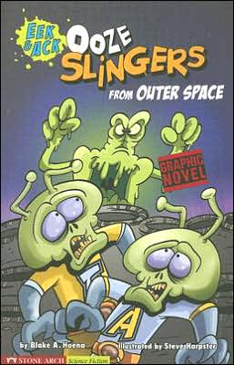 Ooze Slingers from Outer Space (Eek and Ack Series)