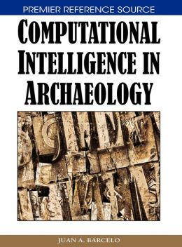 Computational Intelligence In Archaeology