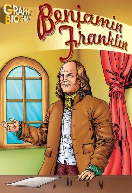 Benjamin Franklin- Graphic Biographies