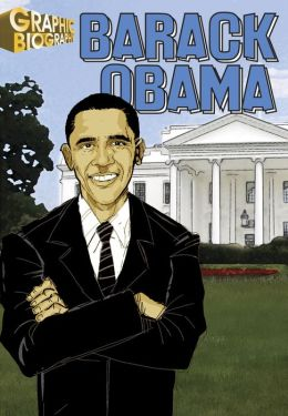 Barack Obama- Graphic Biographies