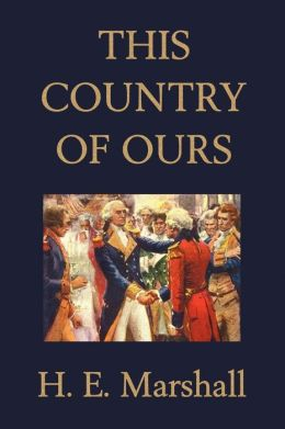 this country of ours by h e marshall 9781599150109