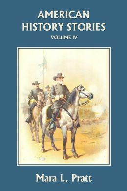 American History Stories, Volume Iv