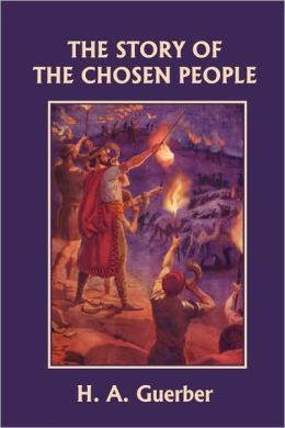 The Story Of The Chosen People (Yesterday's Classics)