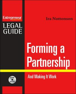 Forming a Partnership: And Making It Work