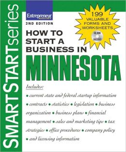 How to Start a Business in Minnesota, Second Edition (Smart Start Series)