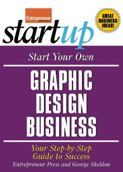 Start Your Own Graphic Design Business: Your Step-by-Step Guide to Success