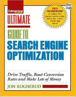 Ultimate Guide to Search Engine Optimization: Drive Traffic, Boost Conversion Rates and Make Lots of Money