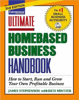 Ultimate Homebased Business Handbook: How to Start, Run and Grow Your Own Profitable Business