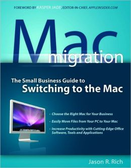 Mac Migration: The Small-Business Guide to Switching to the Mac