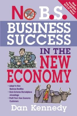 No B.S. Business Success for the New Economy
