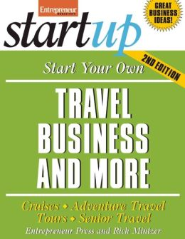 Start Your Own Travel Business and More