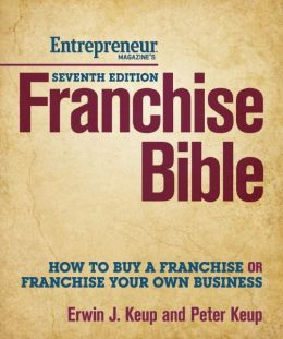 Franchise Bible 7/E: How to Buy a Franchise or Franchise Your Own Business