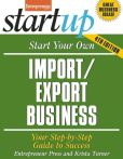 Book Cover Image. Title: Start Your Own Import/Export Business:  Your Step-By-Step Guide to Success, Author: Entrepreneur magazine