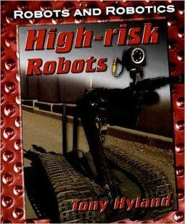 High-Risk Robots