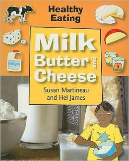 Milk, Butter, and Cheese