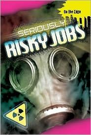 Seriously Risky Jobs