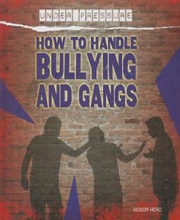 How to Handle Bullying and Gangs