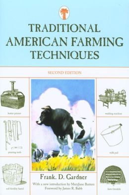Traditional American Farming Techniques, Second Edition