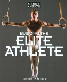 Scientific American: Building the Elite Athlete