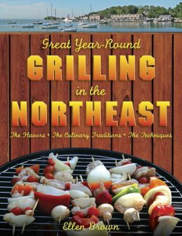 Great Year-Round Grilling in the Northeast: The Flavours, the Culinary Traditions, the Techniques